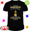 Tullamore Dew hello darkness my old friend I've come to drink with you again shirt
