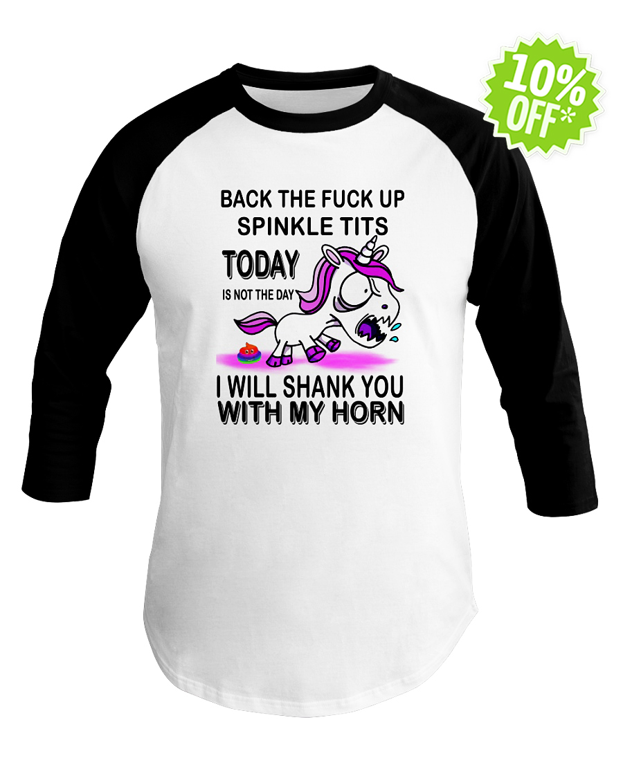 Unicorn Back the fuck up sprinkle tits today is not the day I will shank you with my horn baseball tee