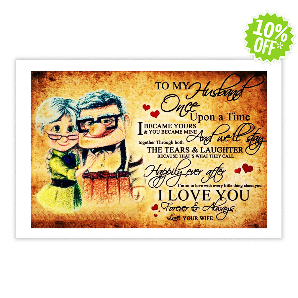 Up To my husband once upon a time I love you 17x11 poster