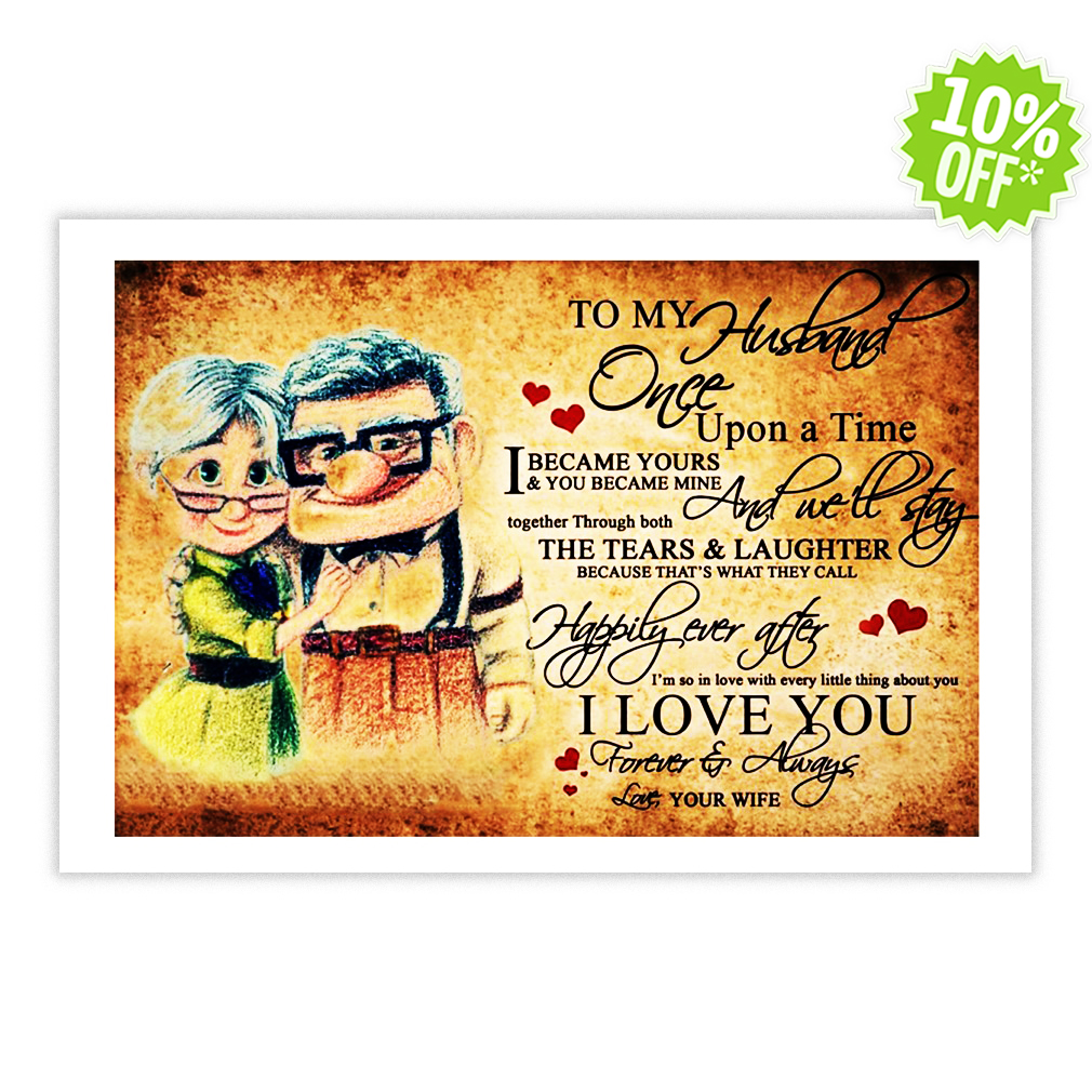 Up To my husband once upon a time I love you 24x16 poster