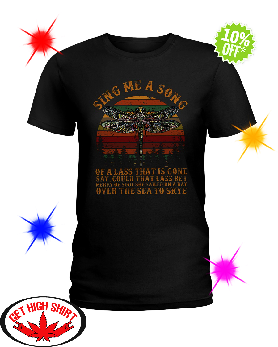 Vintage Dragonfly Sing Me A Song of A Lass That Is Gone lady shirt