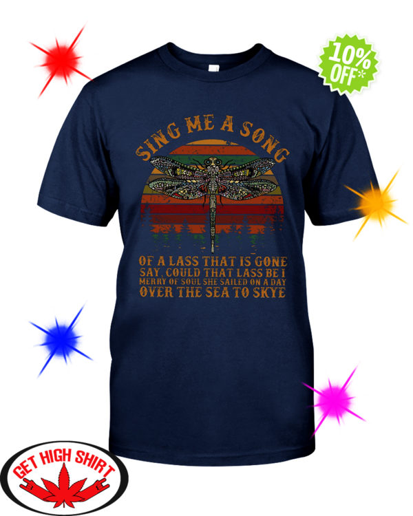 Vintage Dragonfly Sing Me A Song of A Lass That Is Gone shirt