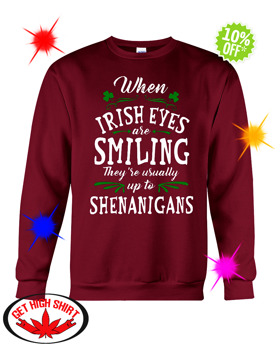 a197a37b9 v-neck When irish eyes are smiling they're usually up to Shenanigans  sweatshirt