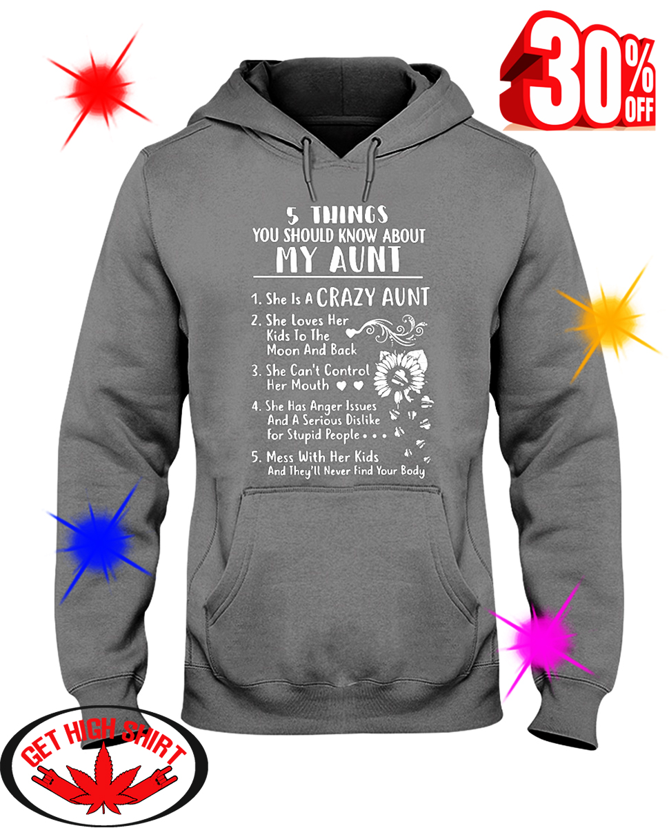 5 Things You Should Know About My Aunt She is A Crazy Aunt hooded sweatshirt