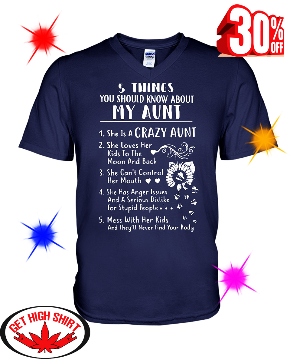 5 Things You Should Know About My Aunt She is A Crazy Aunt v-neck