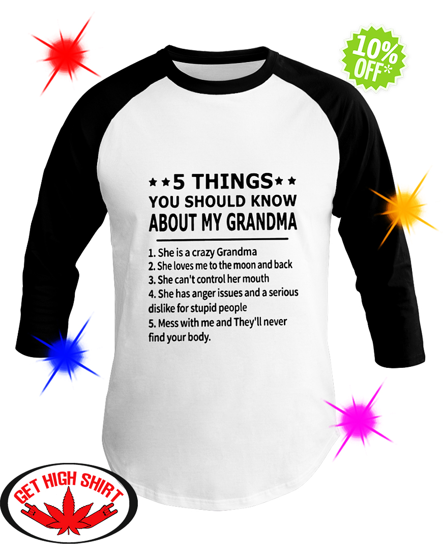 5 Things You Should Know About My Grandma She is a Crazy Grandma baseball tee