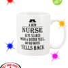 A New Nurse Gets Scared When a Doctor Yells an Old Nurse Yells Back mug
