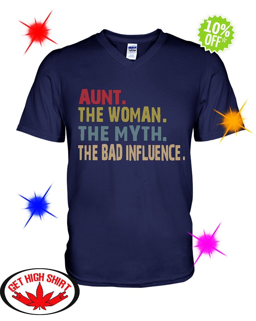 Aunt The Woman The Myth The Bad Influence v-neck