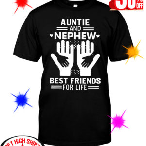 Auntie and Nephew Best Friends For Life shirt