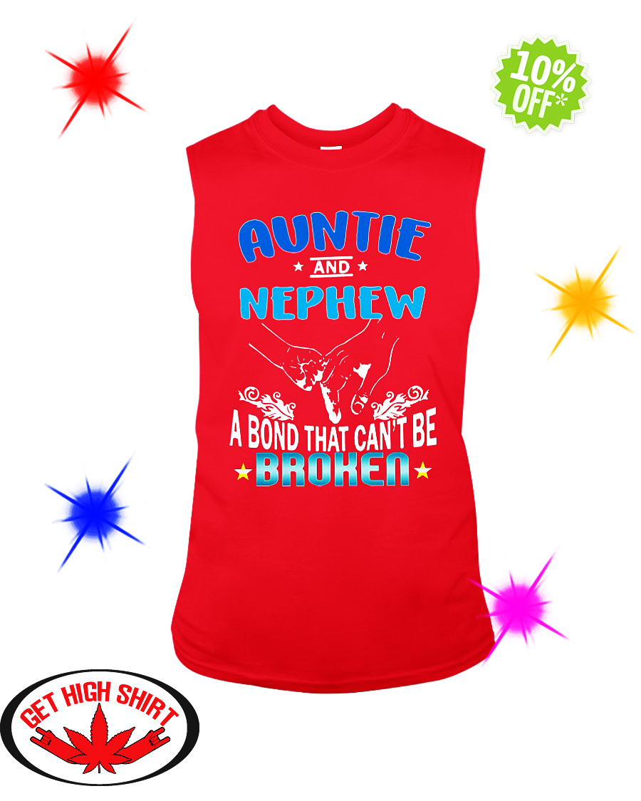 Auntie and Nephew a bond that can't be broken sleeveless tee