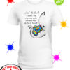 Autism Elephant and she loved a little boy very very much even more than she loved herself shirt