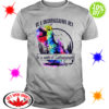 Be a unicornasaurus rex in a world of Cuntasauruses shirt