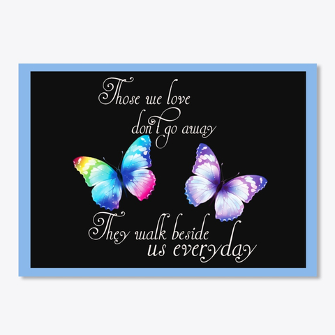 Butterfly Those We Love Don't Go Away They Walk Beside Us Everyday Sticker - Light Blue