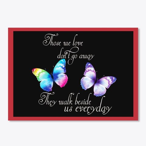 Butterfly Those We Love Don't Go Away They Walk Beside Us Everyday Sticker - Red