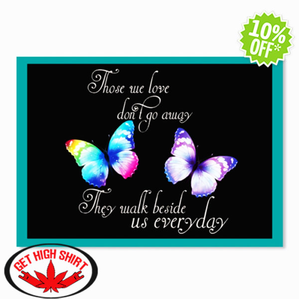 Butterfly Those We Love Don't Go Away They Walk Beside Us Everyday sticker