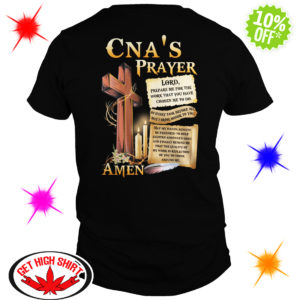 CNA's prayer Lord prepare me for the work that you have chosen me to do shirt
