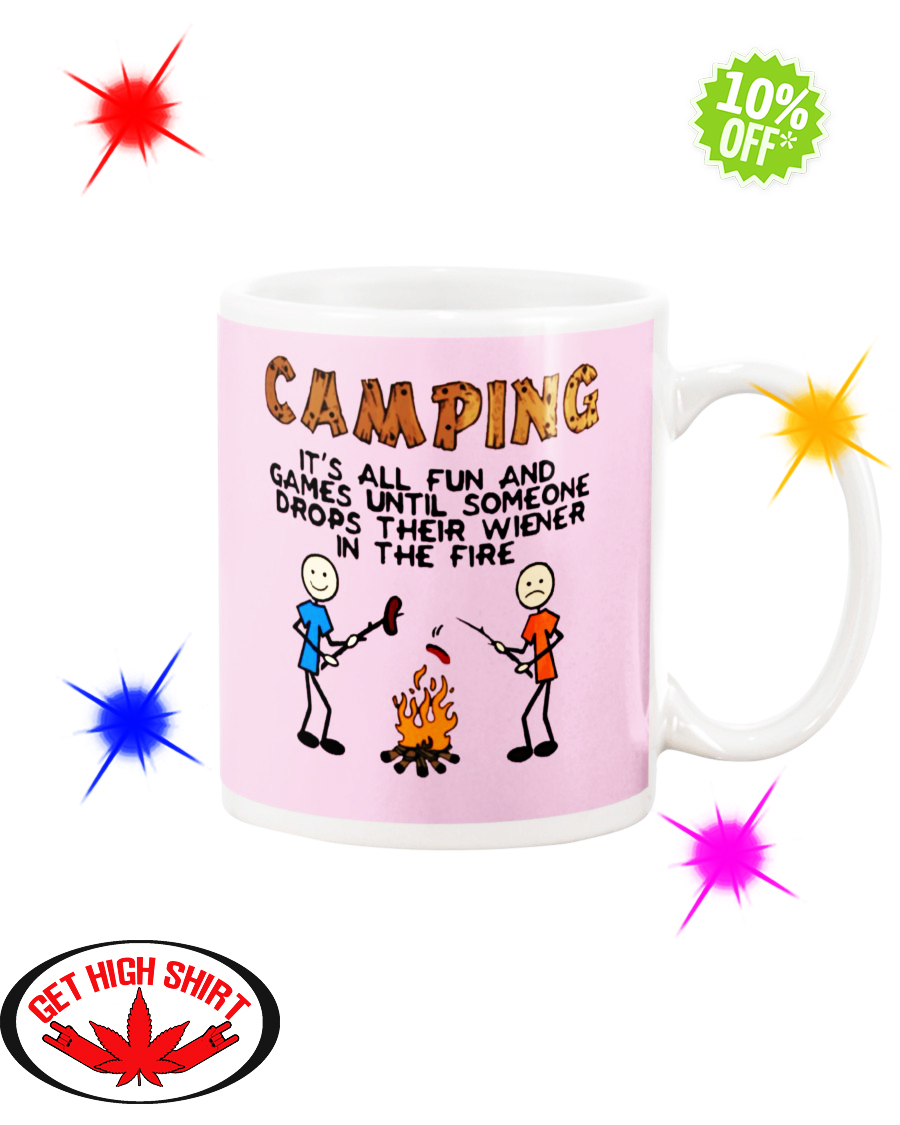 Camping It's All Fun And Games Until Someone Drops Their Wiener In The Fire Classic Pink mug