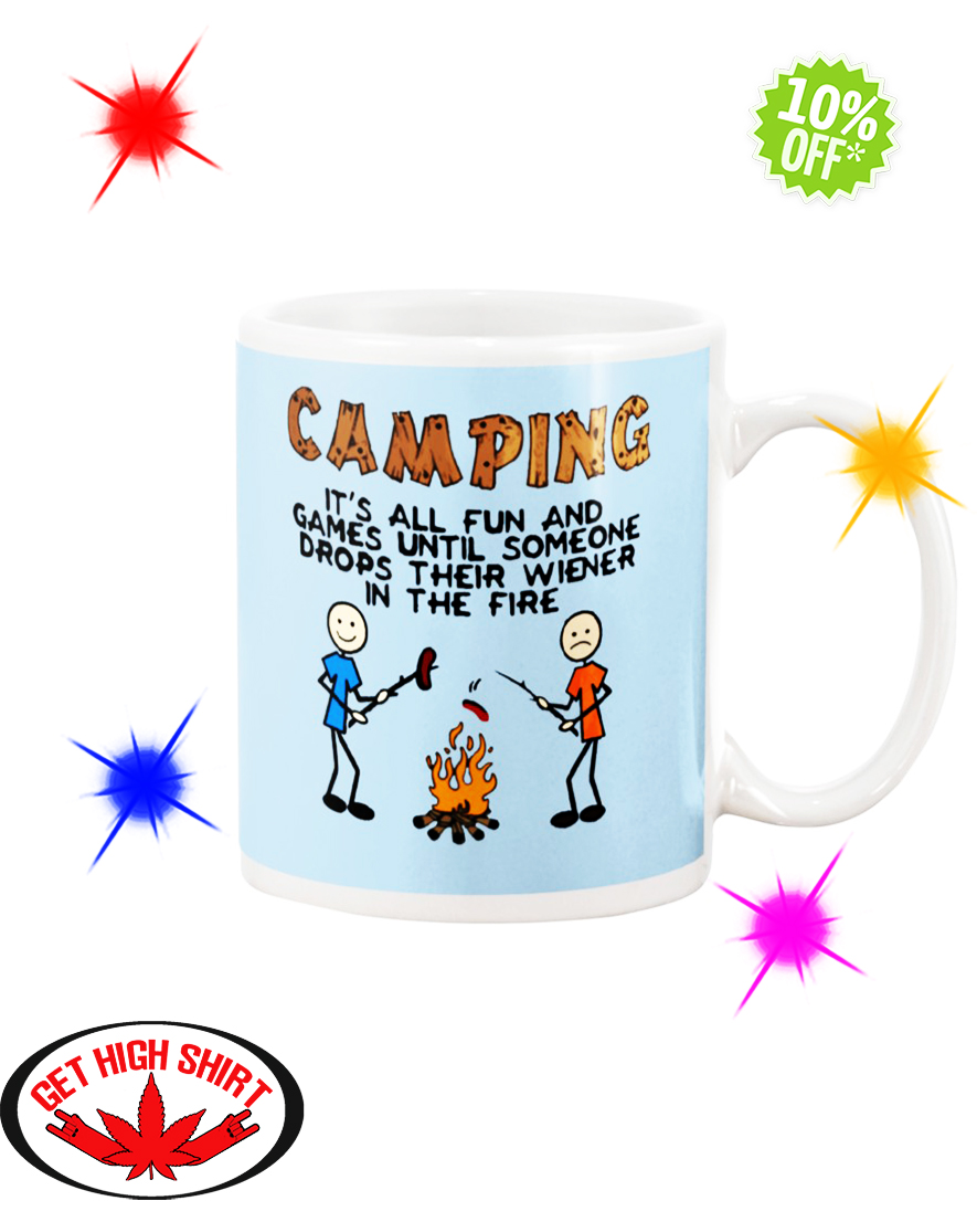 Camping It's All Fun And Games Until Someone Drops Their Wiener In The Fire Light Blue mug