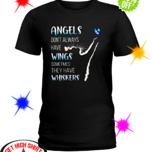 Cat and butterfly Angels don't always have wings sometimes they have whiskers shirt