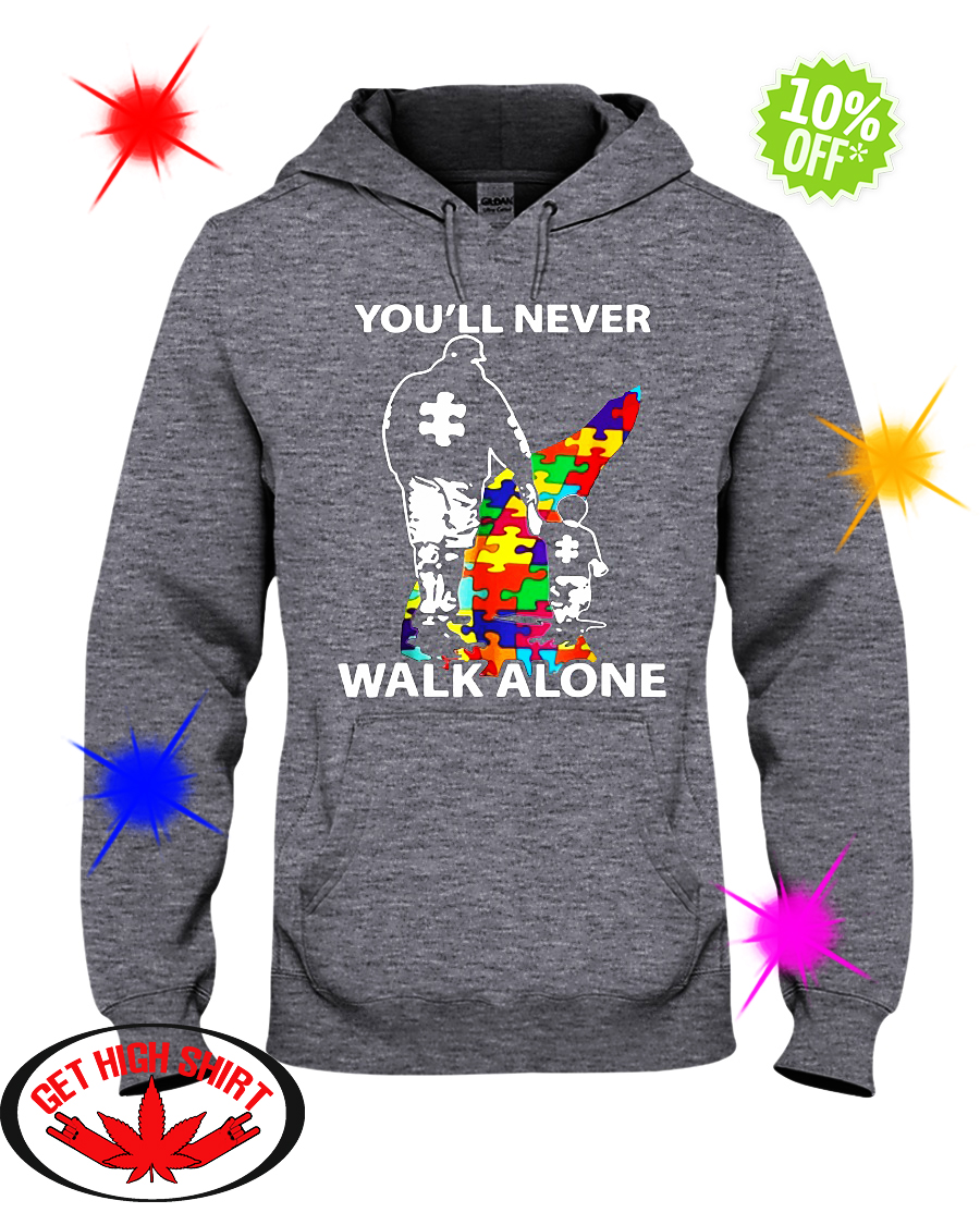 Dad You never walk alone autism hoodie