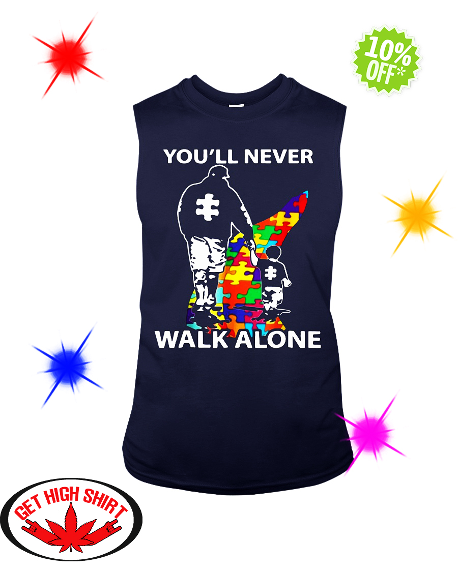 Dad You never walk alone autism sleeveless tee