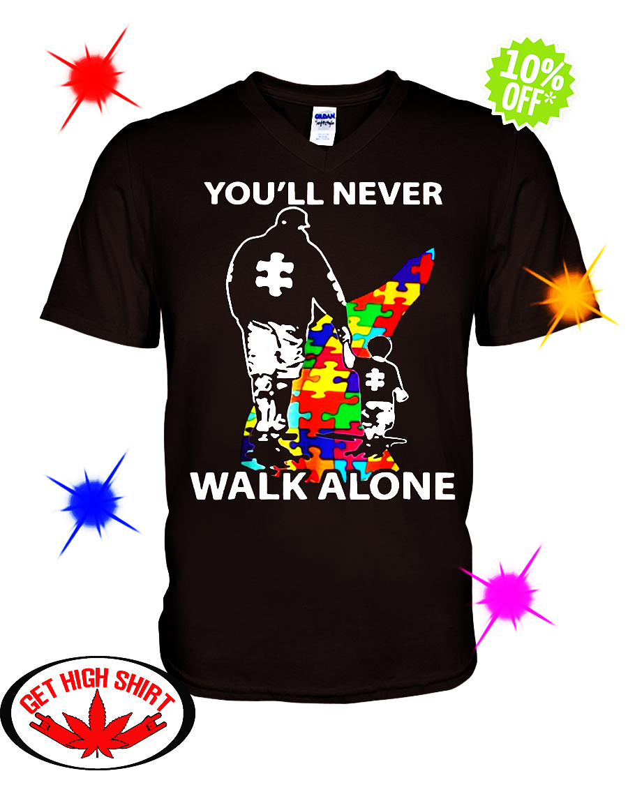 Dad You never walk alone autism v-neck