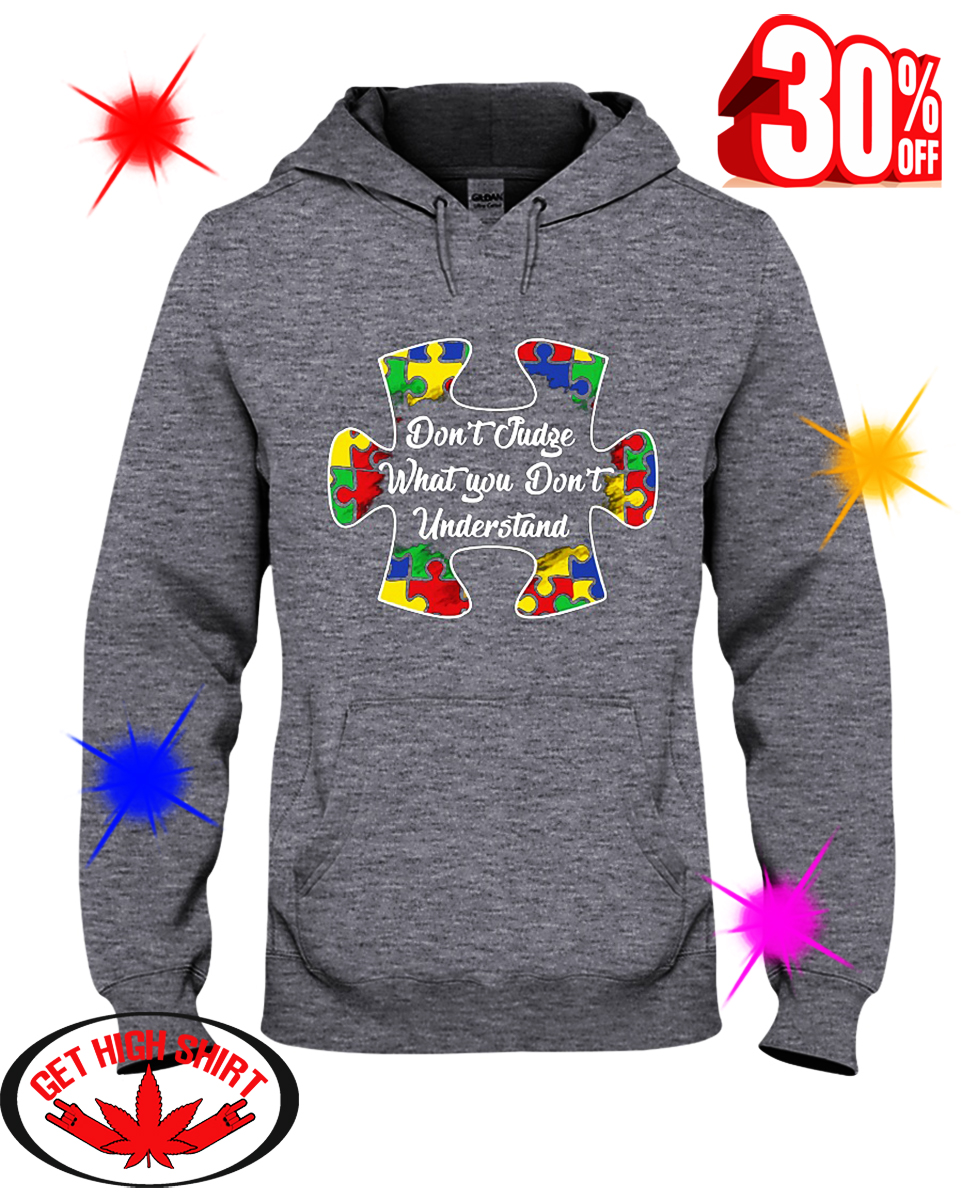 Don't Judge What You Don't Understand Autism hooded sweatshirt