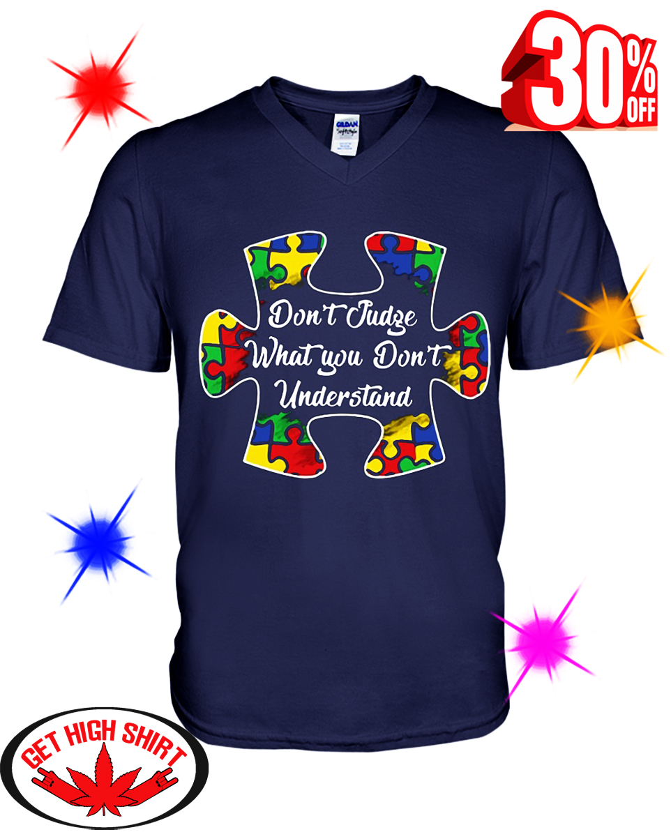 Don't Judge What You Don't Understand Autism v-neck