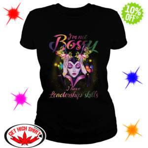 Evil Queen I'm Not Bossy I Have Leadership Skills shirt