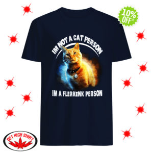 Goose Cat I'm Not A Cat Person I'm A Flerkenk Person shirt