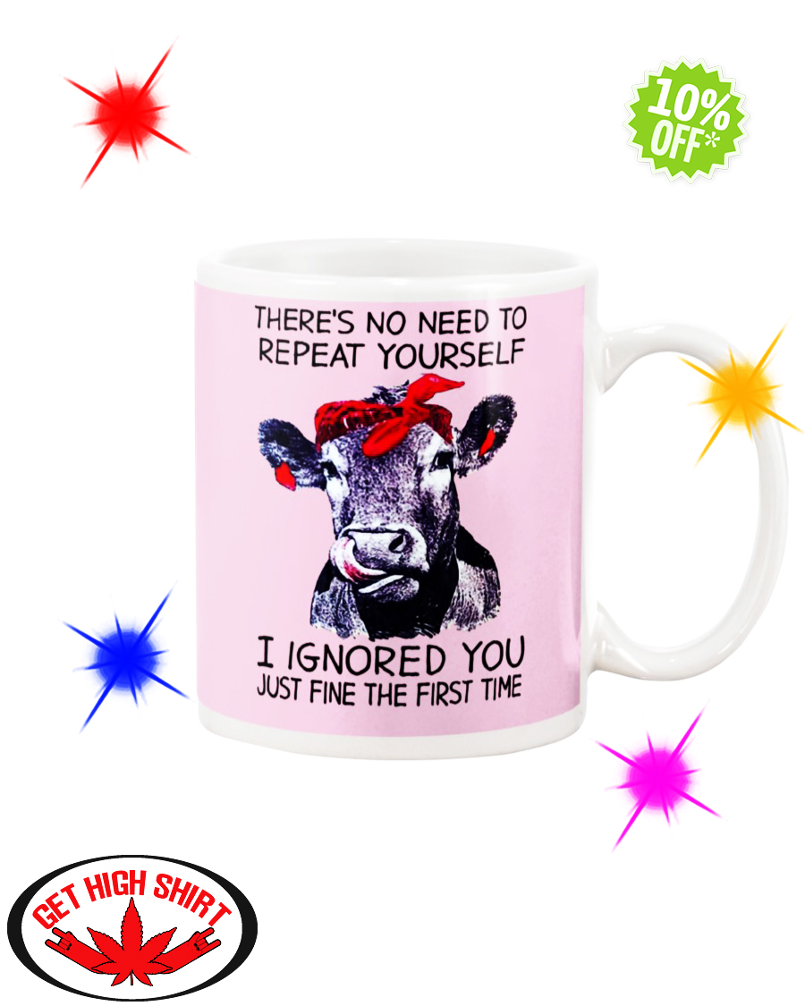 Heifer Cow there's no need to repeat yourself I ignored you just fine the first time Classic Pink mug