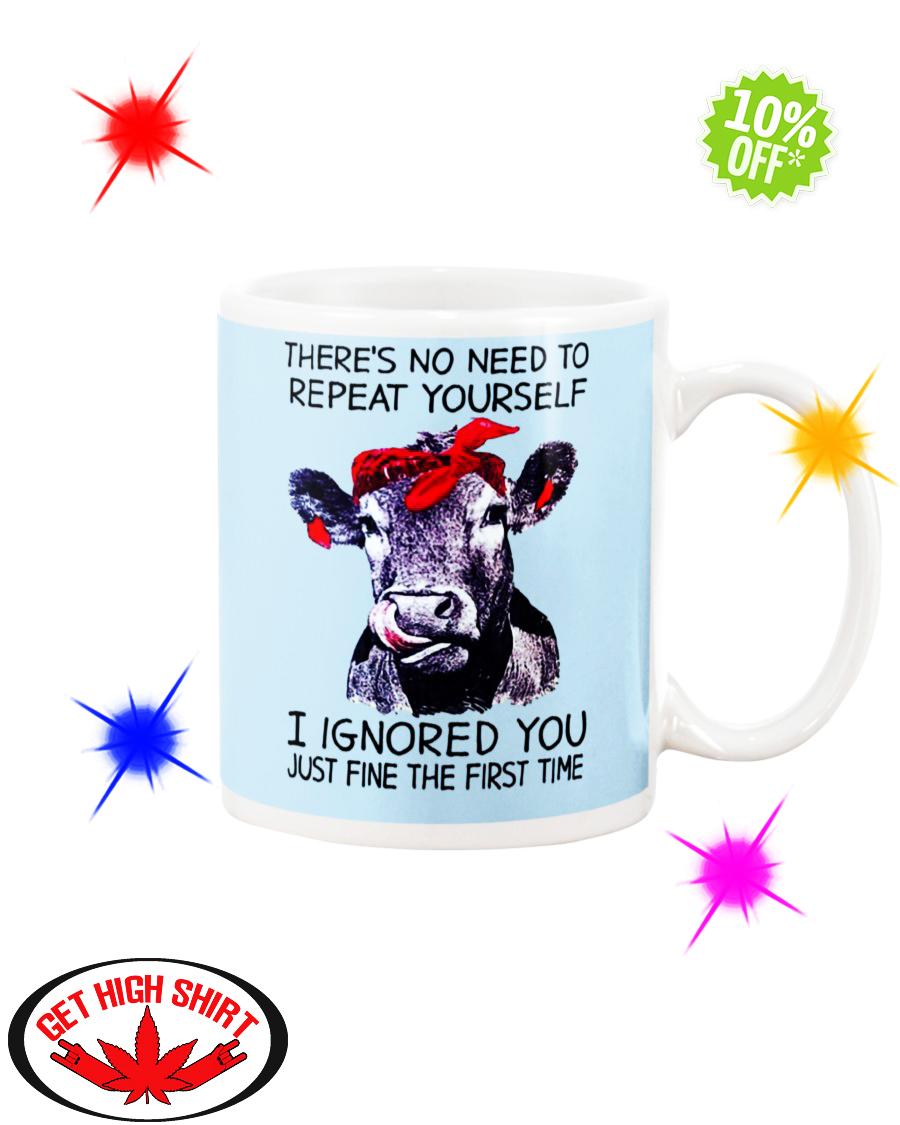 Heifer Cow there's no need to repeat yourself I ignored you just fine the first time Light Blue mug
