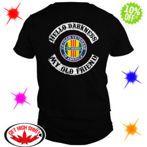Hello Darkness My Old Friend Vietnam Veterans Of America Life Member shirt