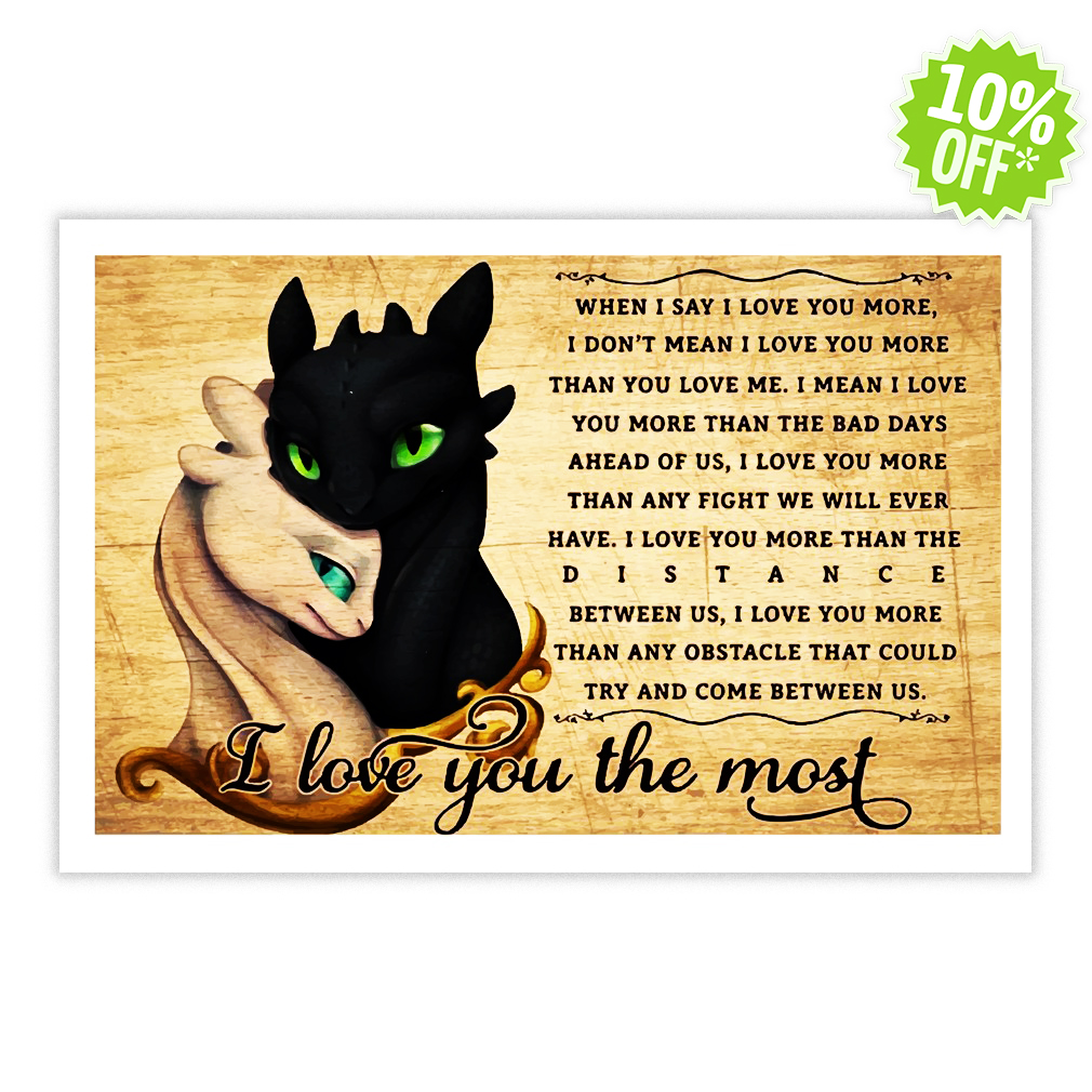 How To Train Your Dragon Toothless I love you the most 17x11 Poster
