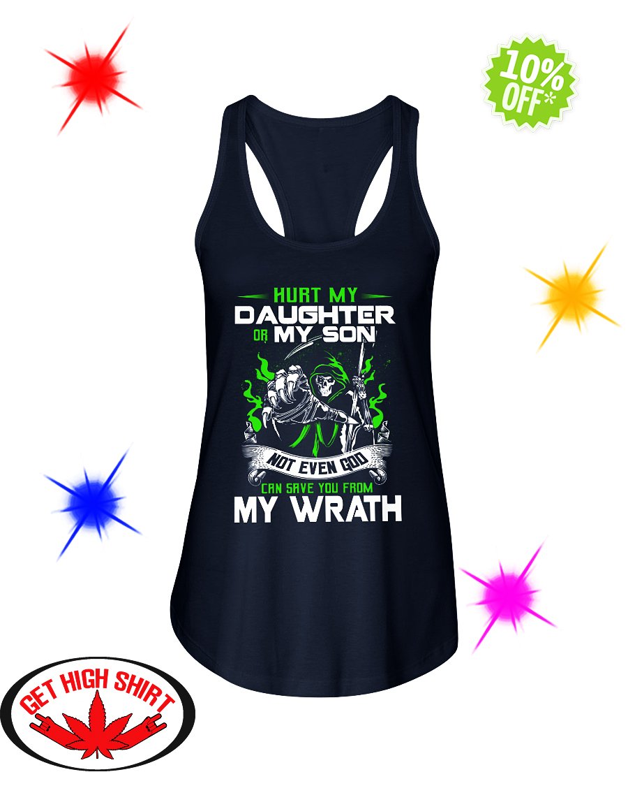 Hurt my daughter or my son not even god can save you from my wrath flowy tank