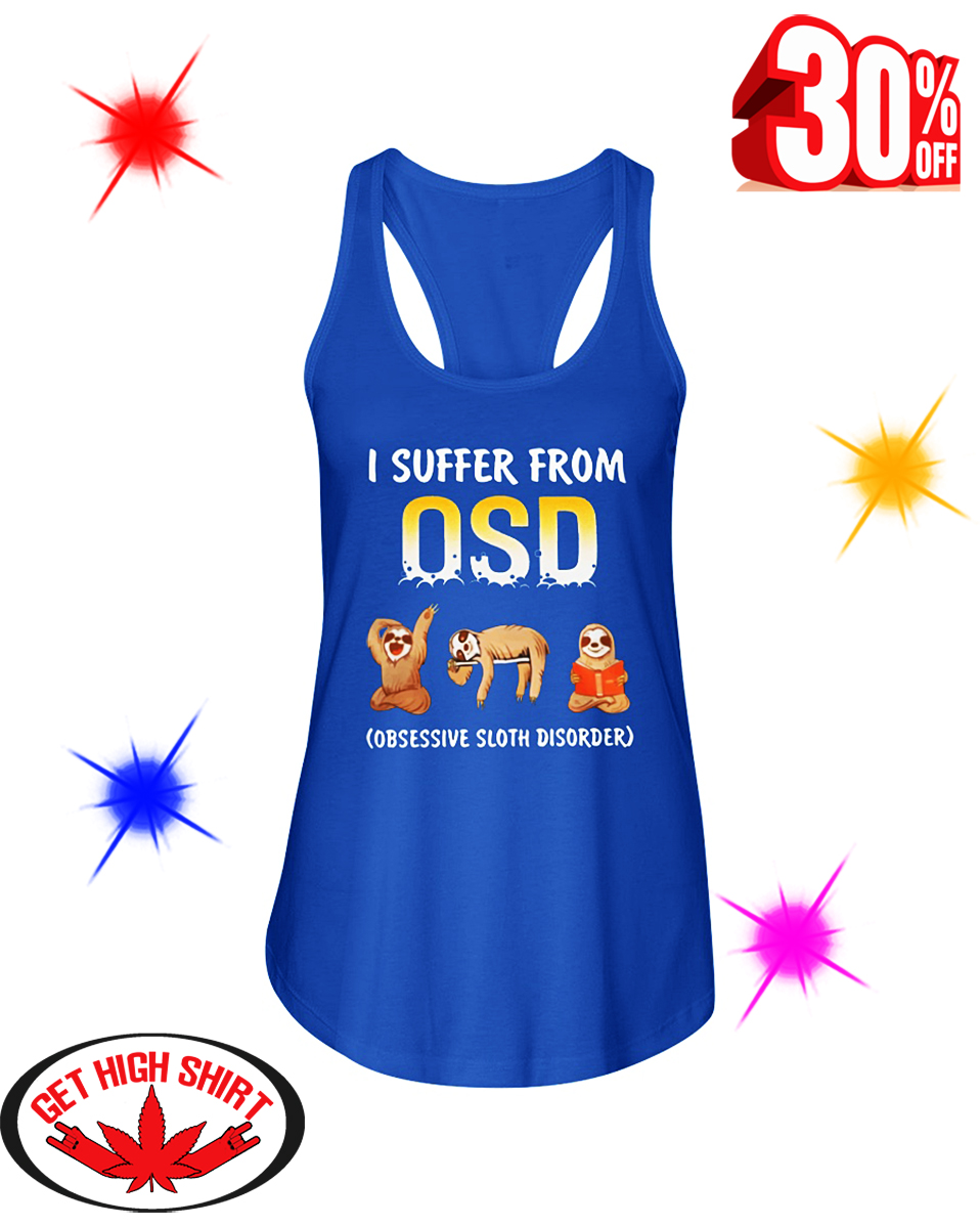 I Suffer From OSD Obsessive Sloth Disorder flowy tank