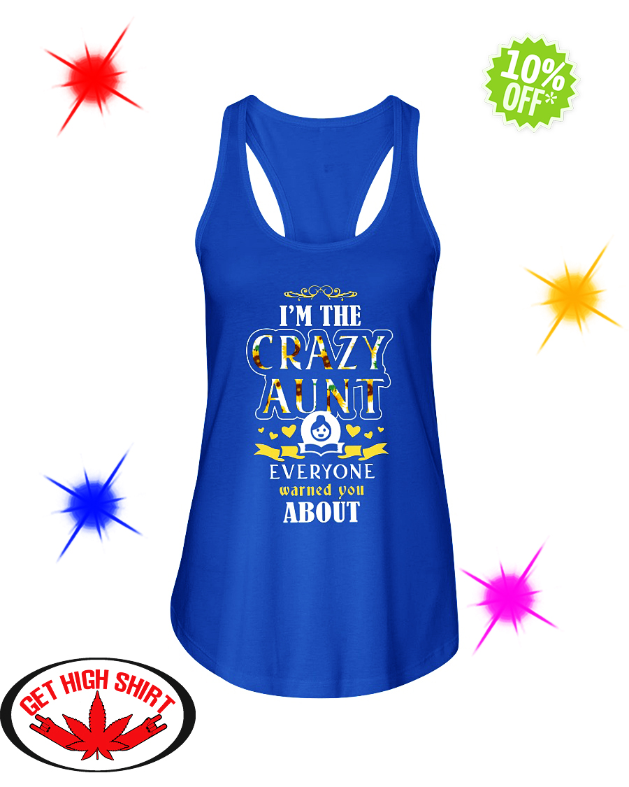 I'm The Crazy Aunt Everyone Warned You About Sunflower flowy tank