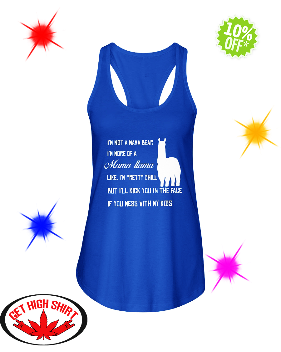 I'm not a mama bear I'm more of a mama Llama flowy tank