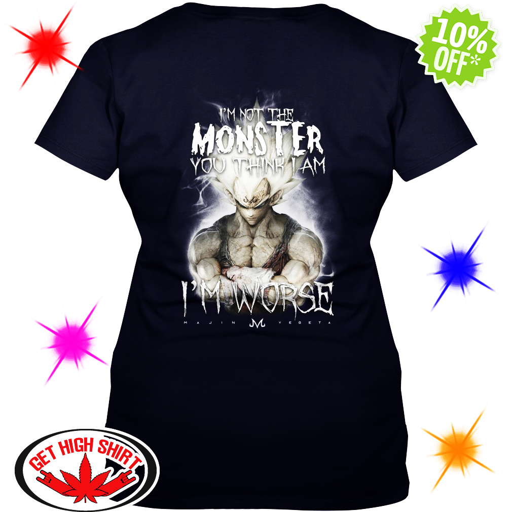 I'm not the Monster you think I am Vegeta I'm worse v-neck
