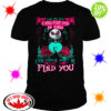 Jack Skellington Piss Me Of I Will Slap You So Hard Even Google Won't Be Able To Find You shirt
