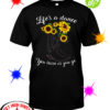 Life's a dance you learn as you go Sunflower shirt
