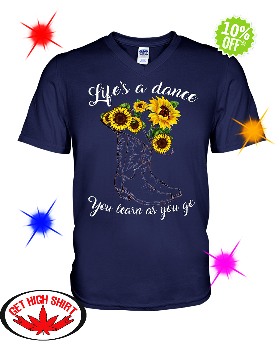 Life's a dance you learn as you go Sunflower v-neck