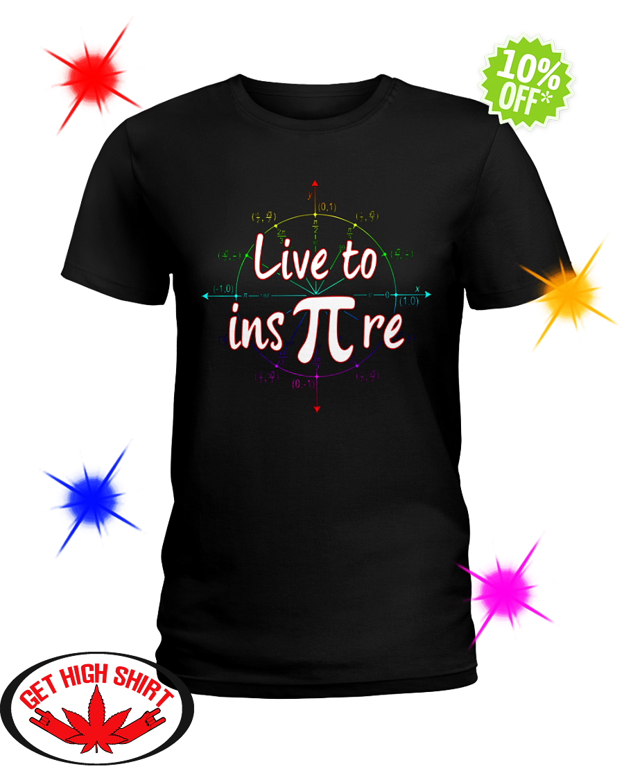Live To Inspire Pi shirt