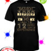 March 1989 I am not 30 I am 18 with 12 years of experience shirt