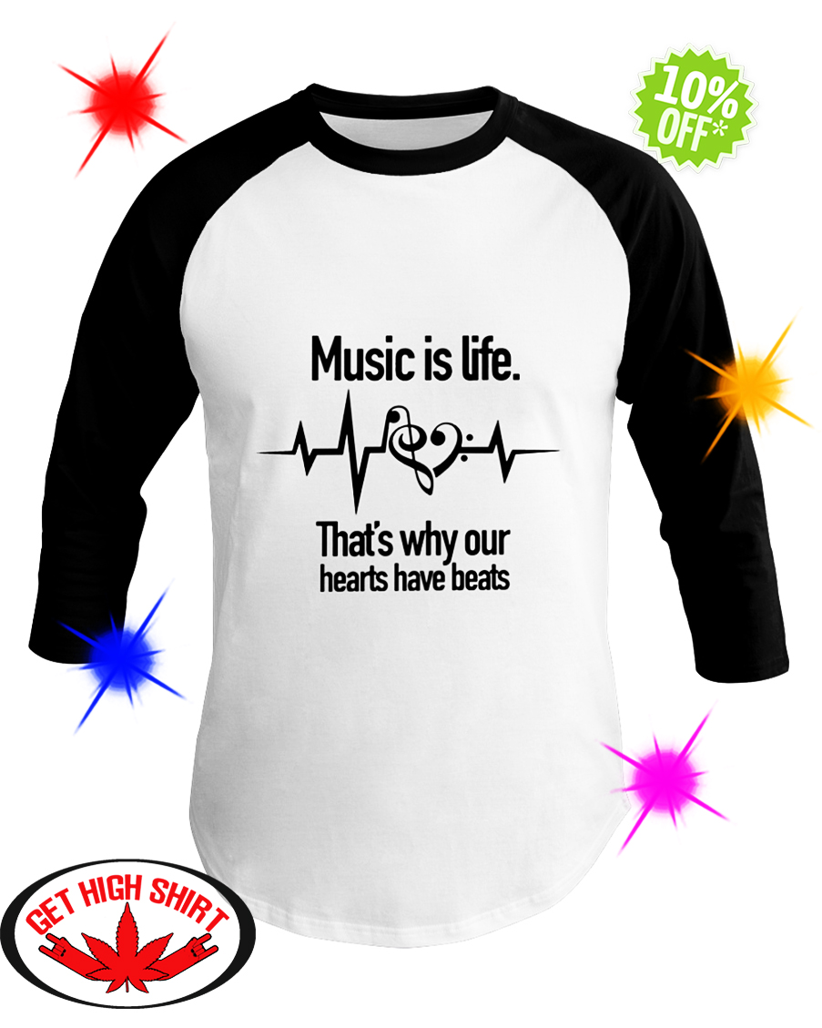 Music is Life That's Why Our Hearts Have Beats baseball tee