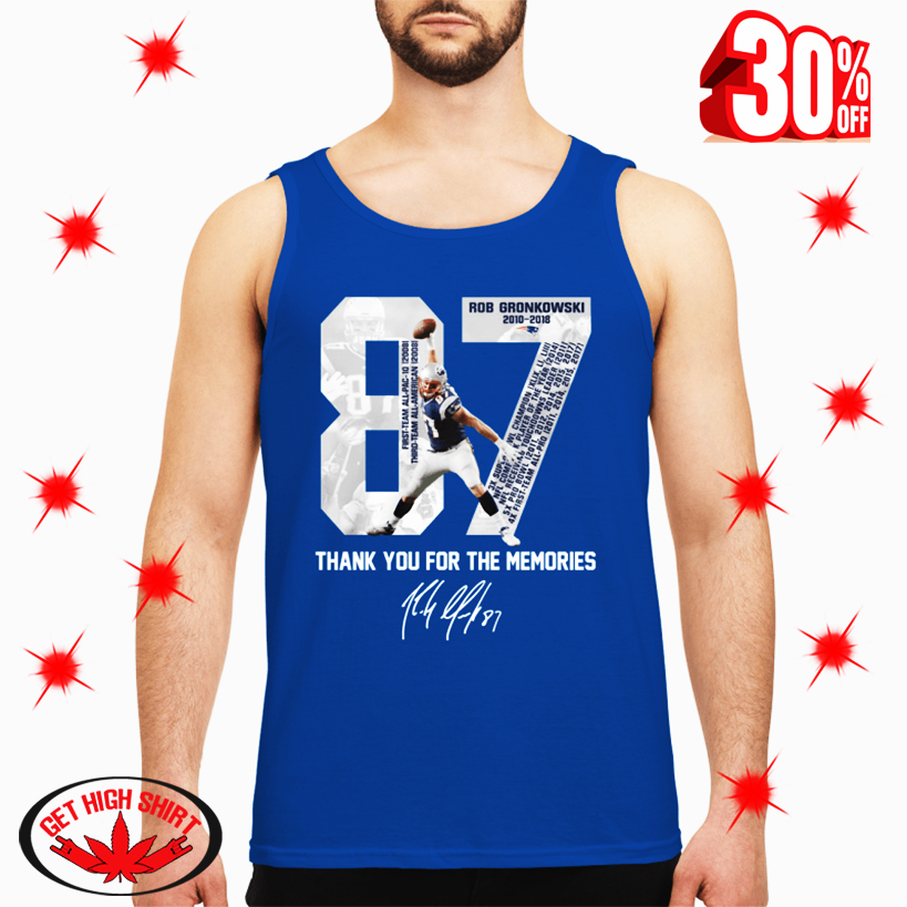 Rob Gronkowski Patriots Thank You For The Memories tank top
