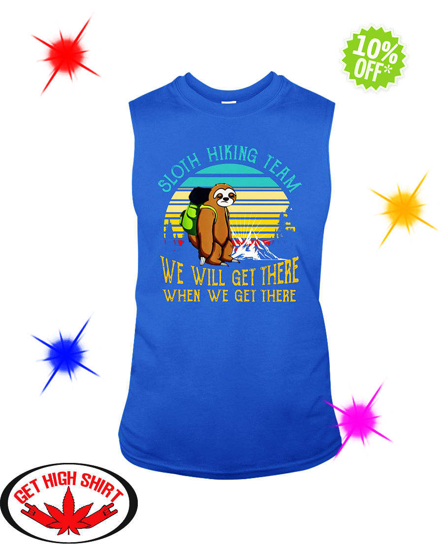 Sloth hiking team we will get there when we get there vintage retro sleeveless tee