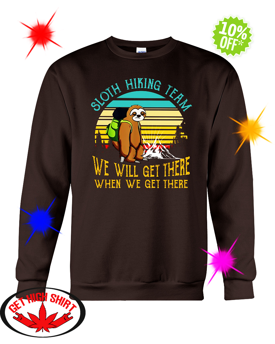 Sloth hiking team we will get there when we get there vintage retro sweatshirt