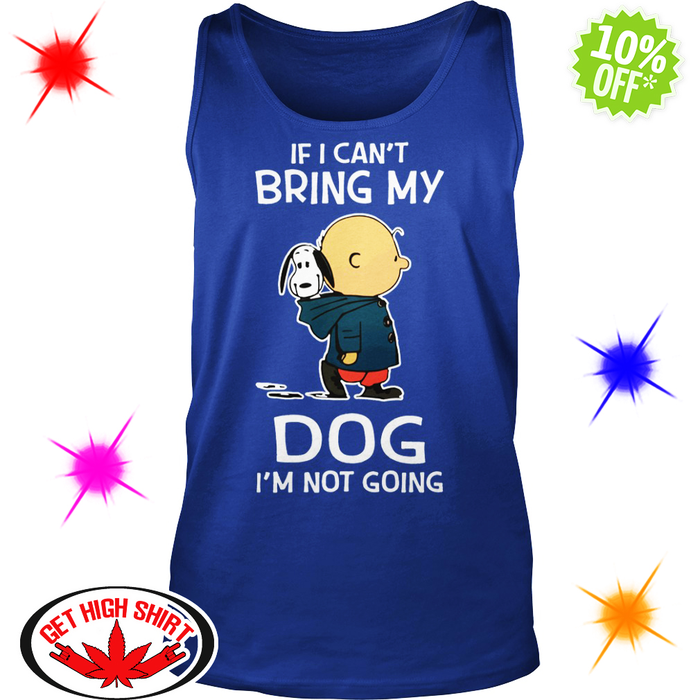 Snoopy and Charlie Brown If I Can't Bring My Dog I'm Not Going tank top