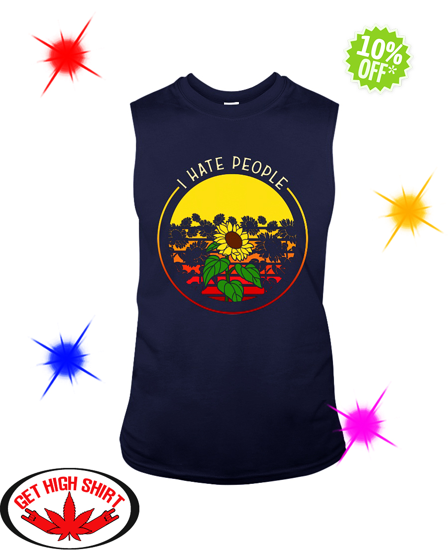 Sunflower I hate people sleeveless tee